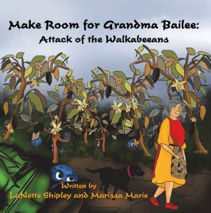 Grandma Bailee - Attack of the Walkabeeans - childrens book